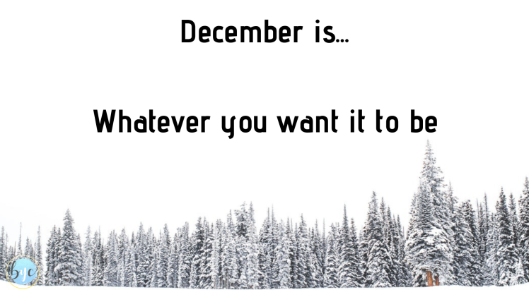 December is... Whatever you want it to be.png